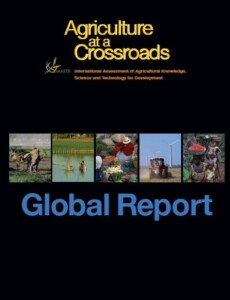 Agriculture at a crossroads. International Assessment of Agricultural Knowledge, Science and Technology for Development